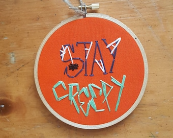 "Stay Creepy 4"" Embroidery Hoop Art"