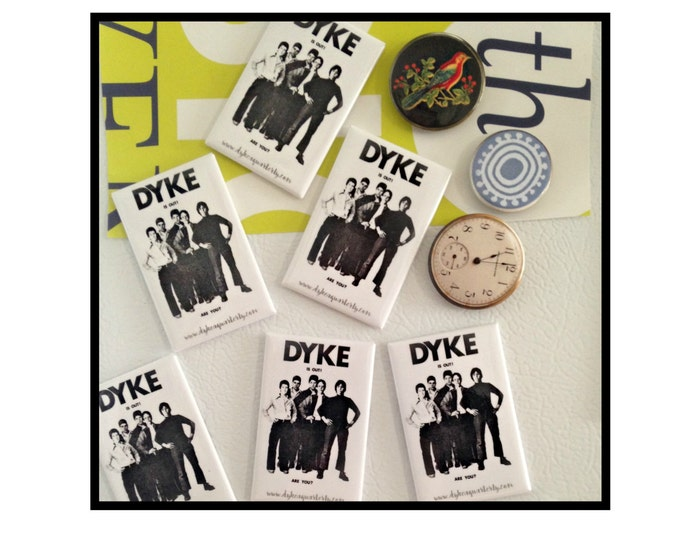 DYKE is out. Fridge magnet. From the 1974 flyer for DYKE, A Quarterly