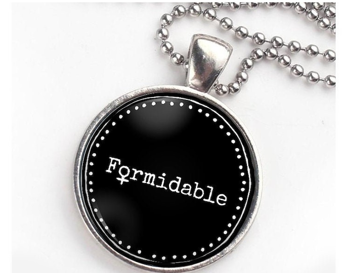 Formidable Pendant or keychain, strong women gift, black bag charm, practical feminist jewelry, ball chain jewelry