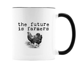 The Future Is Farmers. 11 oz ceramic mug with Vintage chicken illustration.  Black or White handle. Free Shipping