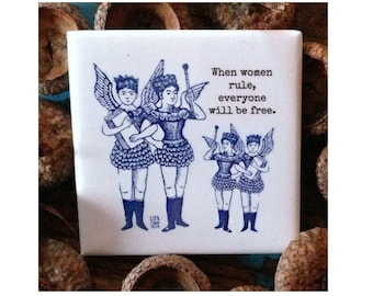"When Women Rule, Everyone Will Be Free. 2"" Square super strong magnet"