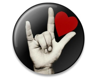 """American Sign Language I Love You, 1.5""""  button, ASL button, Deaf pride, Deaf Valentine,  Deaf Language, Deaf art"""