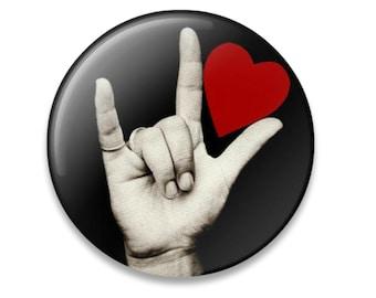 American Sign Language I Love You, ASL button, Deaf pride, Deaf Valentine, Deaf art, heart button, Sign Language button, Valentine gift