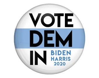 Vote 2020, Vote Dem, Democratic, Joe Biden, Kamala Harris, presidential election, political button, Vote Dem In, Harris Biden,  vote Blue