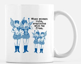 When Women Rule, 11 oz ceramic mug, winged girls, strong girls, woman power, female empowerment,  strong woman cup,