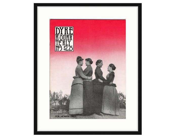 Alice Austen cover of DYKE, A Quarterly, 1976. Printed and framed. 2 sizes available. FREE SHIPPING.