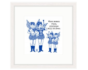 "Winged Women say, ""When Women Rule, Everyone Will Be Free."" Blue and white print, white frame. FREE SHIPPING"