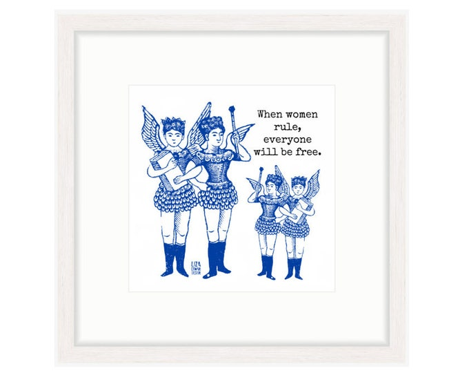 "Winged Women say, ""When Women Rule, Everyone Will Be Free."" Blue and white digital  print, white frame. FREE SHIPPING"