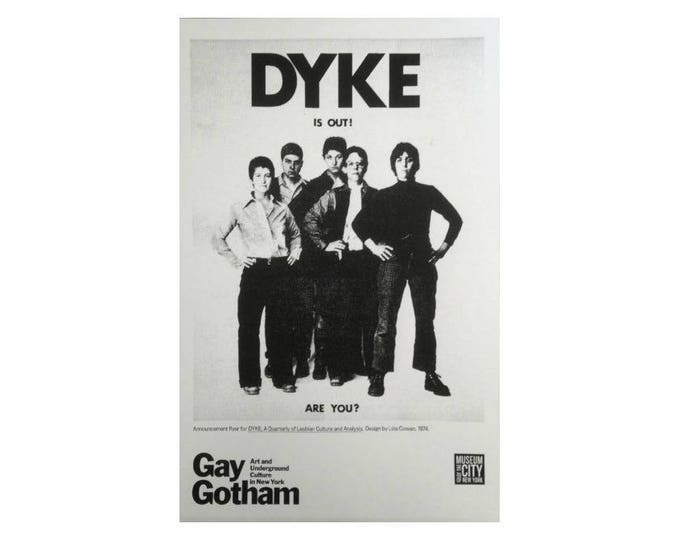 DYKE IS OUT - signed, unframed silkscreen print by Liza Cowan. Iconic photo, historic  1974 image,  seen in museums and books.