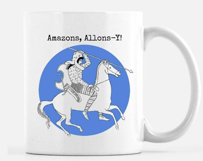 Amazons Allons -Y, 11 oz ceramic mug, feminist cup, Let's Go, ancient amazon, Greek vase drawing, warrior women, strong females,