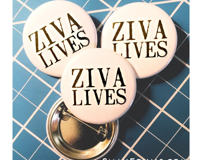 1.5 inch button, ZIVE LIVES, Ziva David, NCIS, Cote De Pablo