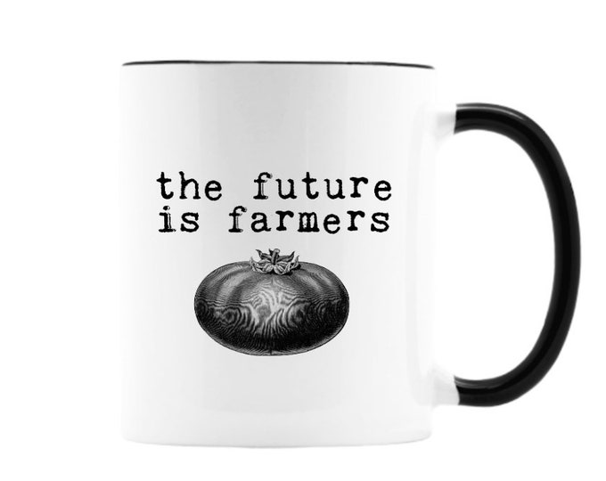 The Future Is Farmers 11 oz ceramic mug with vintage black and white tomato illustration.  Black or White handle. Free Shipping