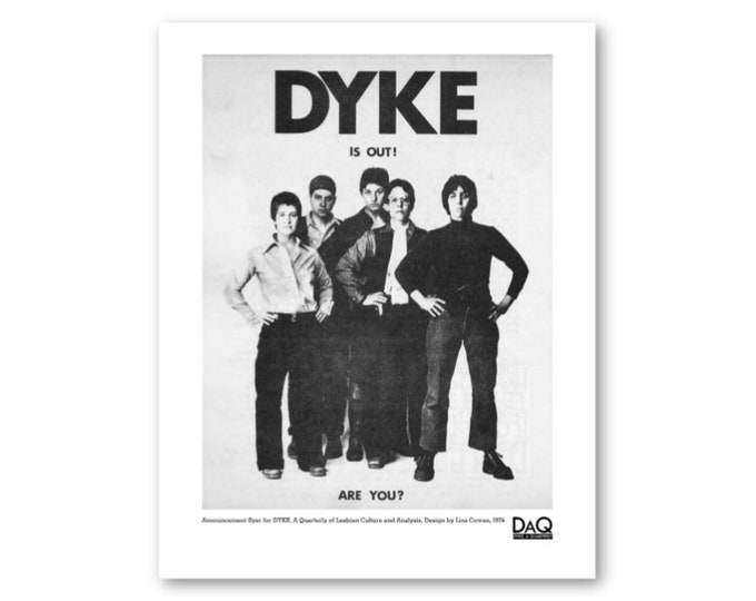 DYKE IS OUT - second edition. signed, unframed silkscreen print by Liza Cowan. Iconic 1974  photo, Lesbian history, Lesbian art