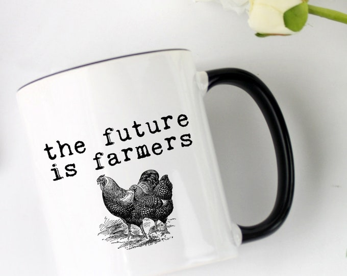 The Future Is Farmers. Vintage chickens on 11 oz. ceramic cup. Black or White handle. Free Shipping
