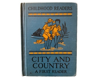 Vintage school book, Childhood Readers, City and Country, 1932, color Illustrations, Florence Hoopes, Margaret Hoopes,  Margaret Freeman