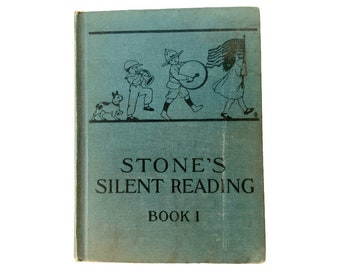 vintage reading primer, stone's silent reading book 1, published 1924, beautiful illustrations and stories to help children learn to read