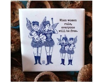 """When Women Rule, Everyone Will Be Free. 2"""" Square super strong magnet"""
