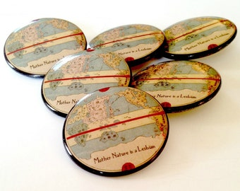 """Mother Nature Is a Lesbian, 1.5"""" button featuring antique map of ancient world, feminist button, lesbian slogan, lesbian graduation gift"""