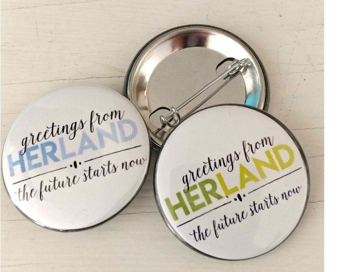 Feminist button, Greetings from Herland, affordable chic pin for women, the future starts now,