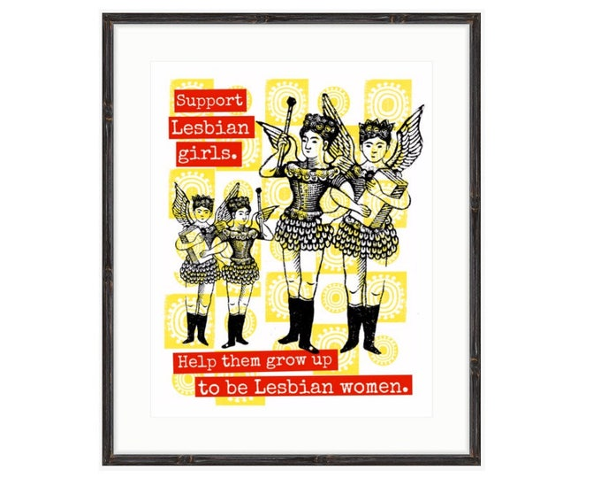 Support Lesbian Girls. Printed and framed digital collage by Liza Cowan. 2 sizes and 2 frame choices available. FREE SHIPPING