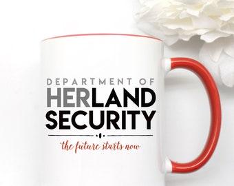 Department of HerLand Security, Feminist mug, mug for women,  the future is female, gift for strong women,