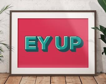 Ey Up Print / Yorkshire Slang Print / Northern Slang Print