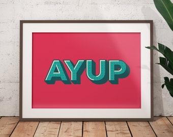 Ayup Print / Yorkshire Slang Print / Northern Slang Print