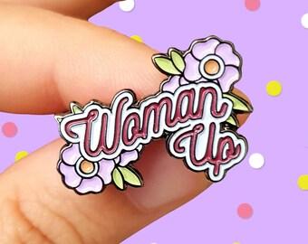 Woman Up Enamel Pin Badge - Feminism / Feminist Pin