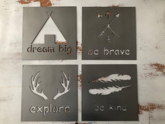 Be Brave! Be Kind! Explore! Dream Big!
