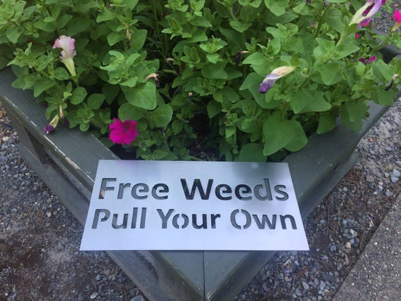 Free Weeds -garden sign