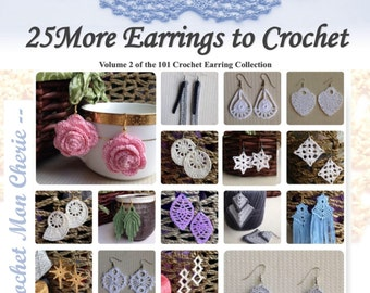 25 MORE Crochet Earrings: Volume 2 of the 101 Crochet Earring Collection - Instant download - Crochet PATTERN (pdf file)