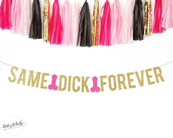 same dick forever same penis forever bachelorette party banner bridal party penis bachelorette engagement bridal shower banner hen party