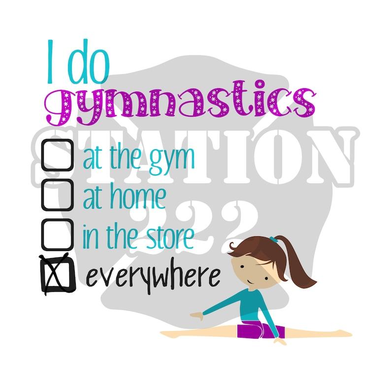 I Do Gymnastics Everywhere SVG Cut File Sil Silhouette Cameo Cricut