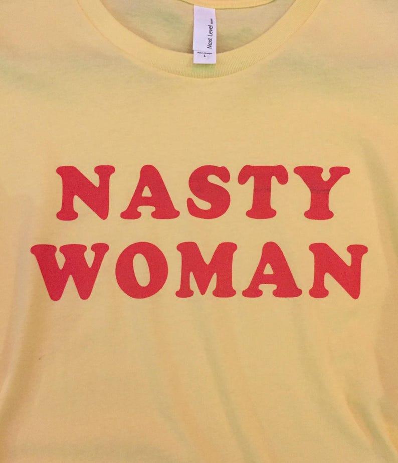 348f5192 Nasty Woman Unisex Screen Printed Super Soft T Shirt | Etsy