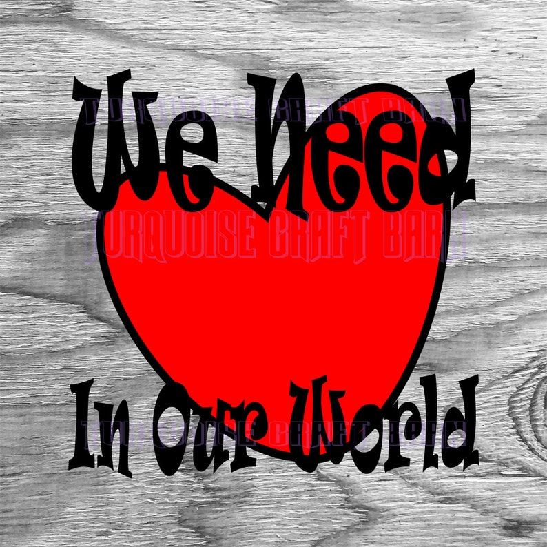 Wood Sign svg Love in Our World SVG svg dxf eps png pdf T-Shirt SVG SVG Cut File Water Bottle svg Commercial Silhouette Cameo Cricut