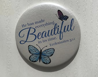 Butterfly Magnet - He has made everything Beautiful in its time. Ecc. 3:11 - Beautiful Butterfly Quote - Quote Magnet