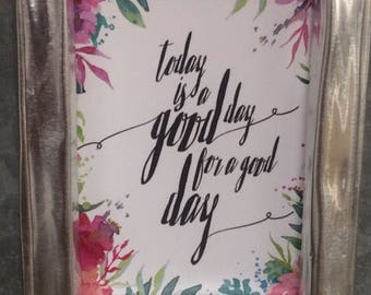 Magnet - Quote Magnet, Today is a Good Day with Aluminum Frame Magnet