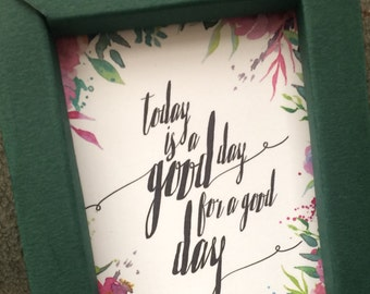 Magnet - Quote Magnet, Today is a Good Day with Paper Frame Magnet