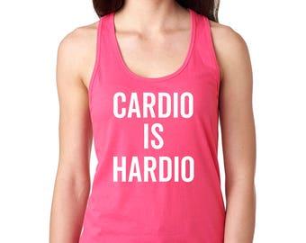 Cardio is Hardio, Womens Workout Tank, Racerback Tank, Workout Tank for Women, Funny Workout Shirt, Exercise Tank, Gym Tank, Funny Workout