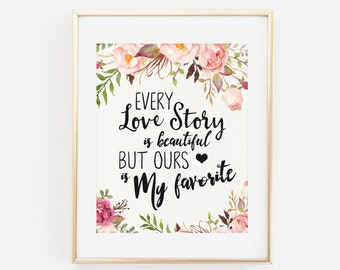 Love Printable Wall Art Every Love Story Is Beautiful But Etsy