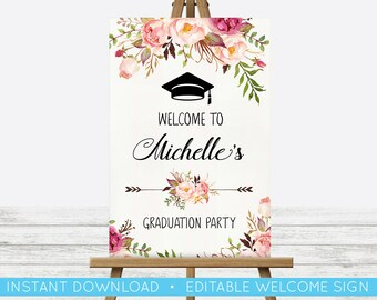 EDIT YOURSELF, Graduation Welcome Sign, Editable Grad Party Welcome Sign, Class of 2018 Welcome Sign Graduation Printable Templett Floral