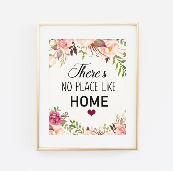 There S No Place Like Home Quote Printable Art Print 8x10 Floral Printable Floral Quote Print Home Printable Home Sweet Home Floral