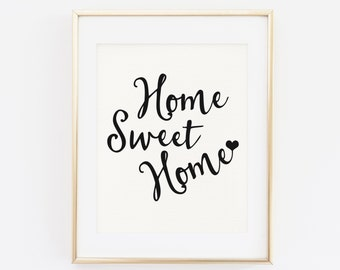 Home Sweet Home Print, Printable Wall Art, Home sweet Home Sign, home decor, Printable Quote, Home sweet Home Decorations, Instant Download