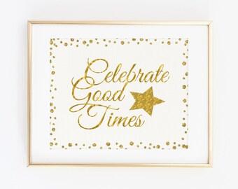 Celebrate good times, Birthday Decor, Gold Glitter Printable Birthday Party Decoration, 30th birthday, Glitter Happy Birthday, Party Decor