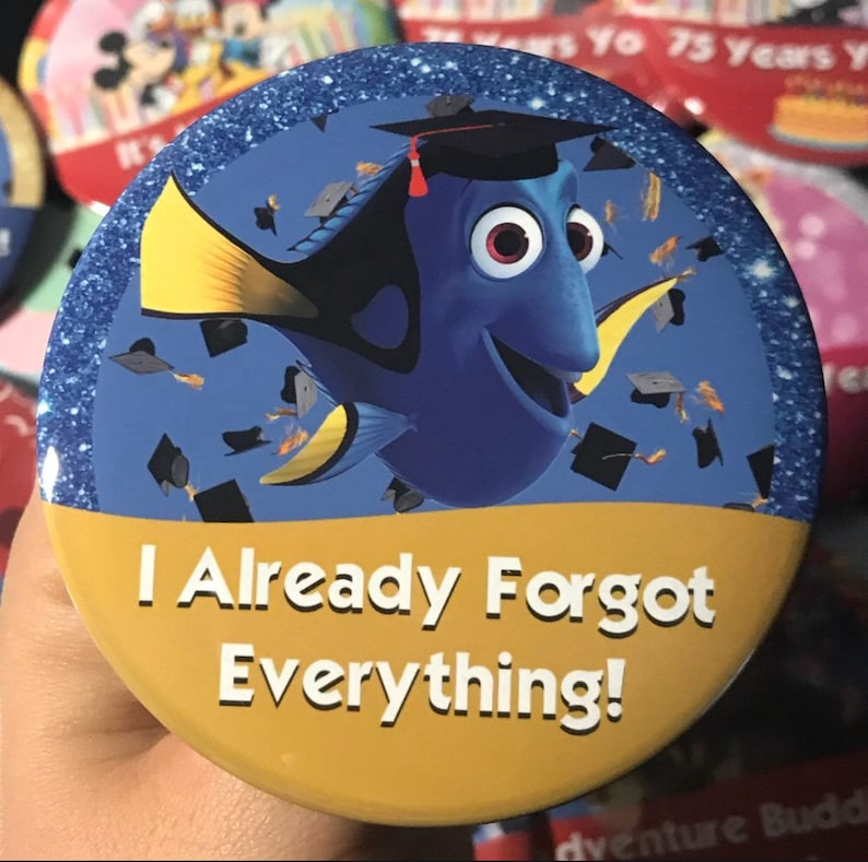 Dory I Already Forgot Everything Graduation Button, Disney Graduation Button