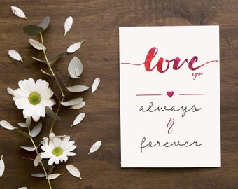 love you always and forever, love, anniversary, Valentines, wedding, elegant greeting card