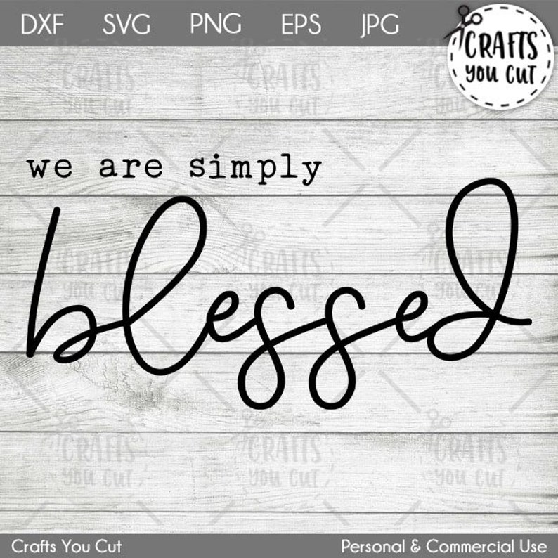 DXF SVG Thanksgiving SVG Cut We Are Simply Blessed