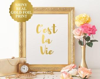 C'est la Vie Print, Gold Foil, C'est la Vie French Quote Poster, Typographic Prints, Paris Decor, French Print, Cest la Vie Poster 8x10-A4