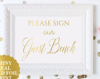 Guest BENCH / Please Sign our Guest Bench Signage / Guest Bench Wedding Sign / Guest Book Alternative / Gold Foil Sign For Bench / Unframed