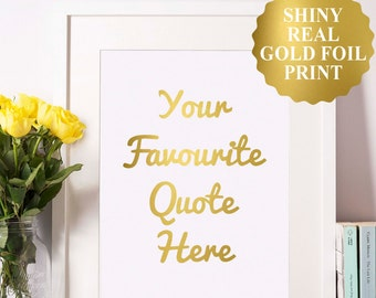 Custom Quote Wall Art, Custom Gold Foil Print, Custom Foil Print, Inspirational Quote Personalized Print, Typography Poster Foiled 4x6 8x10